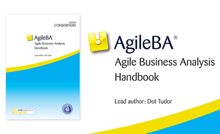 Agile Business Analysis (AgileBA) Handbook by lead author Dot Tudor of TCC is now available